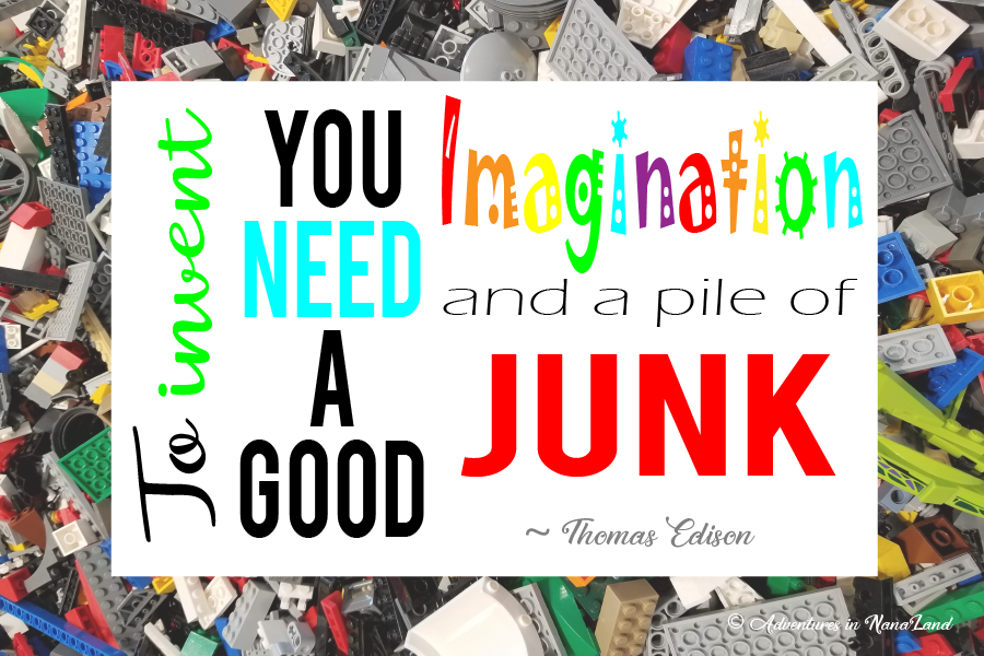 To invent, you need a good imagination and a pile of junk